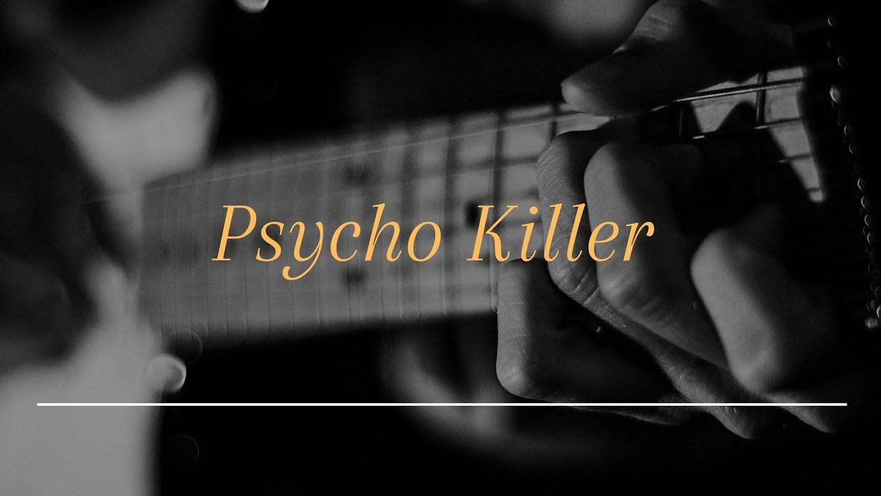 how to play psycho killer on guitar
