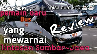 Kerennn,, MPM Bus pendatang baru yang siap mewarnai lintas sumbarJawa, siap berkompetisi