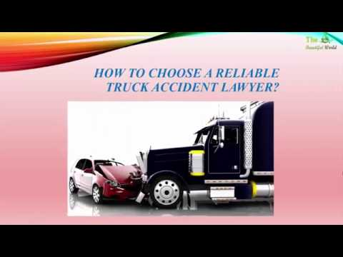 How To Choose A Dallas Truck Accident Lawyer - Personal Injury Attorney