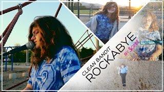 Clean Bandit - Rockabye ft Sean Paul & Anne Marie (Cover by Sophie Pecora)