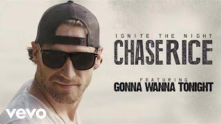 Chase Rice Gonna Wanna Tonight Audio.mp3