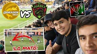 ¡la Mejor NarraciÓn Desde El Estadio: Dorados Vs Juárez!   Copa Mx   *tiembla Perro Bermúdez*