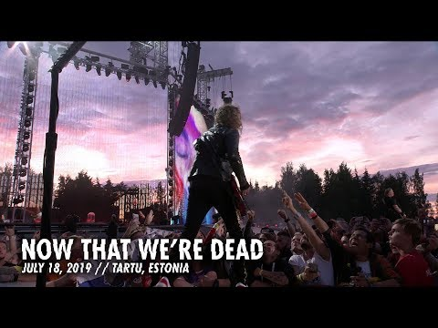 Metallica: Now That We're Dead (Tartu, Estonia - July 18, 2019)