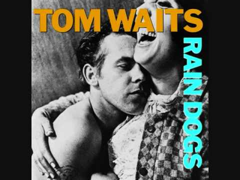"TOM WAITS ""HANG DOWN YOUR HEAD"" (RAIN DOGS)"