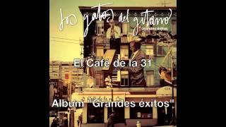 Los Gatos del Gitano. El Cafe de la 31     @GatosDelGitano