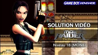 [GBA] Tomb Raider : The Prophecy (2002) - Niveau 18 (MONK)