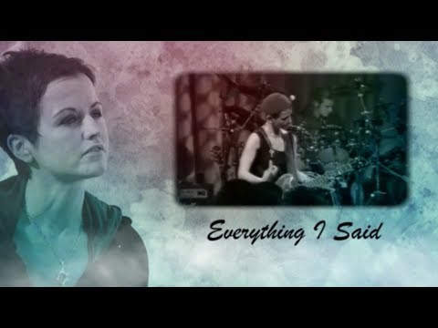 The Cranberries - Everything I Said (Lyrics)
