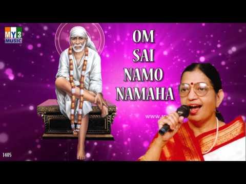 OM SAI NAMO NAMAHA SAI BABA CHANTING BY P SUSHEELA