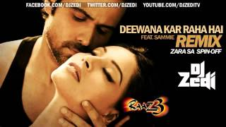 DJ Zedi   Deewana Kar Raha Hai Remix Raaz 3   Feat  Sammie   YouTube
