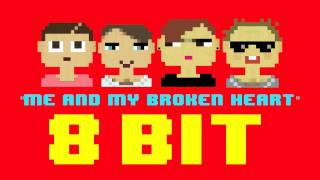 Me and My Broken Heart (8 Bit Remix Cover Version) [Tribute to Rixton] - 8 Bit Universe