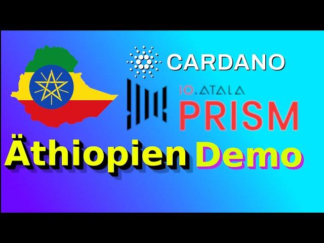 Atala Prism Demo | App Walkthrough | CARDANO + Äthiopien Deal | Blockchain
