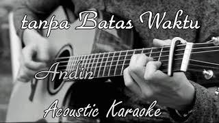 Tanpa Batas Waktu - Andin - (Acoustic Karaoke)
