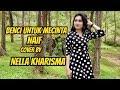 Benci Untuk Mencinta - Naif Cover By Nella Kharisma (Lirik Lagu 2019)