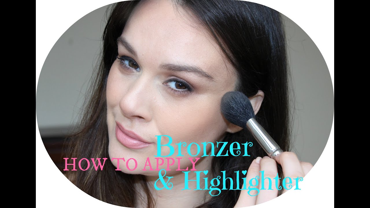 How to apply Bronzer & Highlighter - YouTube