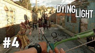 ЛУК БОЗАКА ПРОТИВ ЗОМБИ!! - Прохождение Dying Light #4