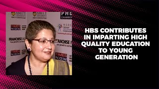 HBS contributes in imparting high