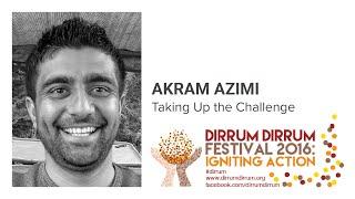 Akram Azimi | Taking Up the Challenge | #dirrumfestivalCBR 2016