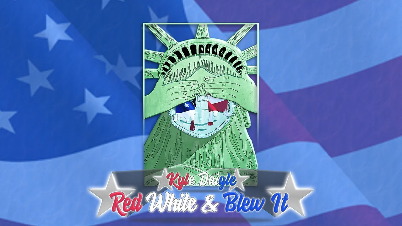 Kyle Daigle - Red, White & Blew It