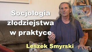 Socjologia złodziejstwa w praktyce - Leszek Smyrski
