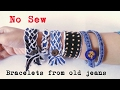 Denim Bracelets from old jeans Recycle old jeans No sew DIY Bracelet