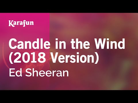 karaoke-candle-in-the-wind-(2018-version)---ed-sheeran-*