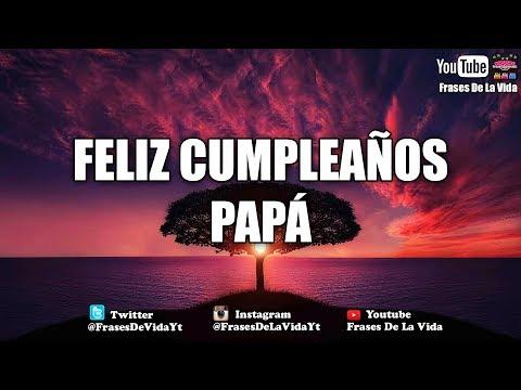 Frases de Cumplea�os para Pap� - Felicidades #frases #cumplea�os #FrasesDeLaVida