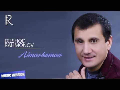 Dilshod Rahmonov - Almashaman