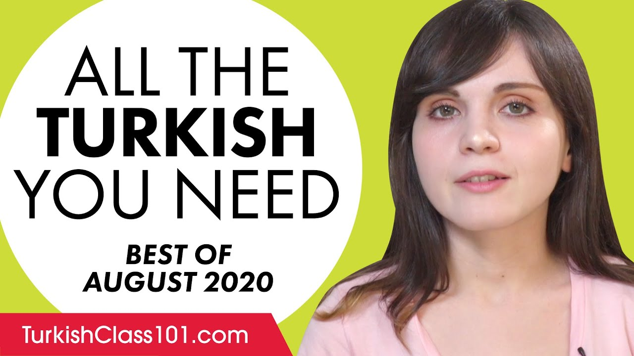 Your Monthly Dose of Turkish - Best of August 2020