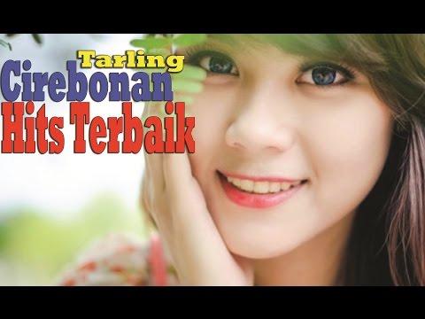 Tarling CIREBONAN Hits Terbaik - Lagu Cirebon Terbaru Terpopoler Vol.1