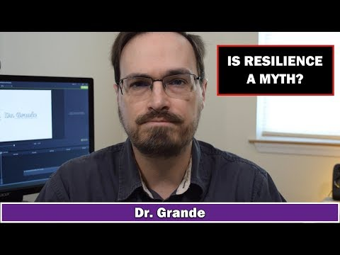 What Is Resilience?   How Is Resilience Related To Trauma?   Is Resilience A Myth?