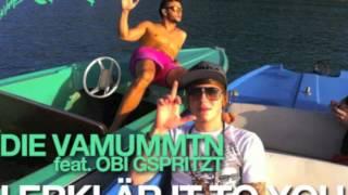 """DIE VAMUMMTN - """"I erklär it to you"""" feat. OBI GSPRITZT"""