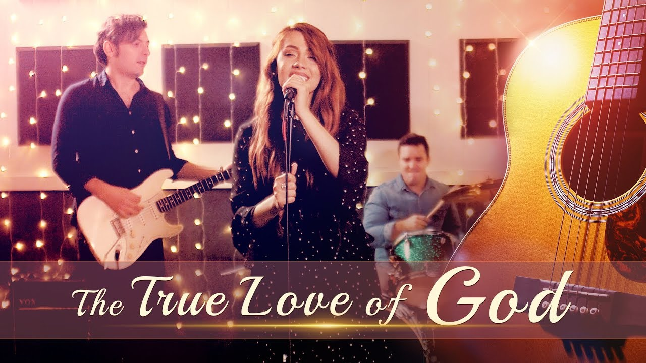 """God Is Great   """"The True Love of God""""   Praise the Lord (Best Christian Music Video)"""
