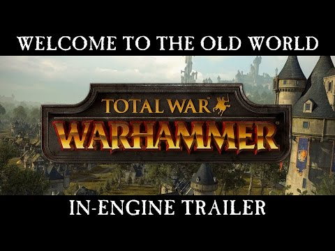 Total War: WARHAMMER - Welcome to The Old World