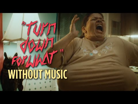 "Thumbnail: ""Turn Down For What"" Without Music"