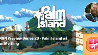 ENGN Preview Series 20 - Palm Island w/ Jon Mietling