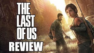 The Last of Us Review - A Look Back At One of The Greatest Games Ever Made (Video Game Video Review)