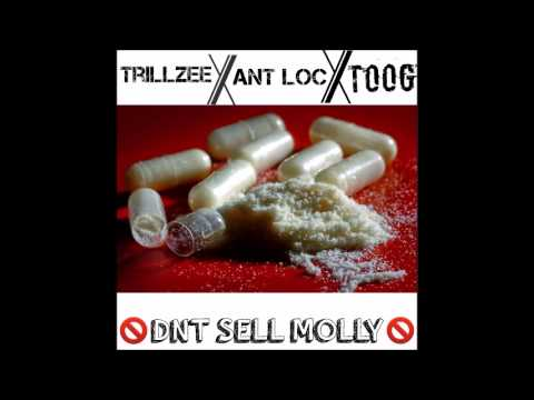 Trillzee x Ant Loc x Toog LaFamil - Dnt Sell Molly No Mo'