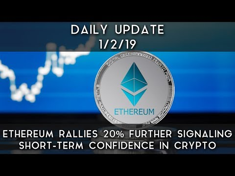 daily-update-(1/2/19)- -ethereum-gains-20%,-signaling-short-term-confidence-in-crypto