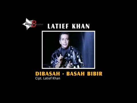 Latif Khan - Dibasah basah Bibir [ Official Music Video ]