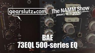 BAE 73EQL 500-series equaliser - Gearslutz @ NAMM 2020
