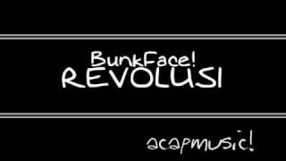 BunkFace-Revolusi : EXCLUSIVE