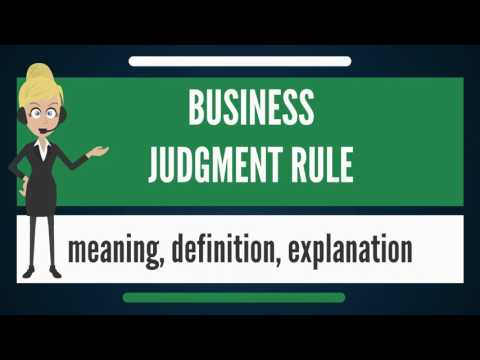 What is BUSINESS JUDGMENT RULE? What does BUSINESS JUDGMENT RULE mean?