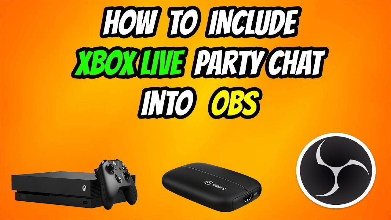 How To Include Xbox Live Party Chat into OBS 2018