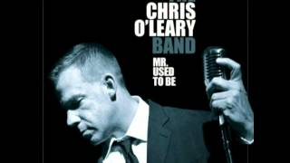 The Chris O'Leary Band - Blues Is A Woman