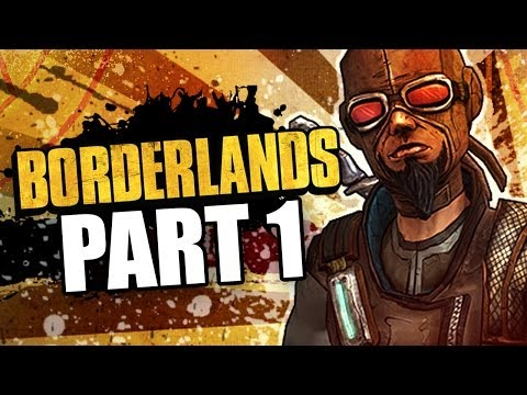 Borderlands Walkthrough Part 1 | Friendly Neighborhood Claptrap | Intro (Gameplay/Commentary)