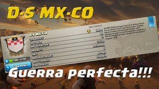 D-S MX-CO!!! Guerra perfecta!!! - Clash of Clans