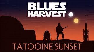 Blues Harvest - Tatooine Sunset