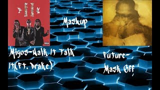 Future & Migos-Mask Off x Walk It Talk It(Mashup)
