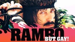 RAMBO, BUT GAY