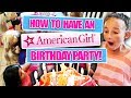 HOW TO THROW AN EPIC AMERICAN GIRL DOLL BIRTHDAY PARTY mp3